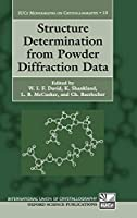 Structure Determination from Powder Diffraction Data (International Union of Crystallography Monographs on Crystallography, 13.)