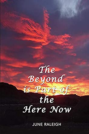 The Beyond is Part of the Here Now