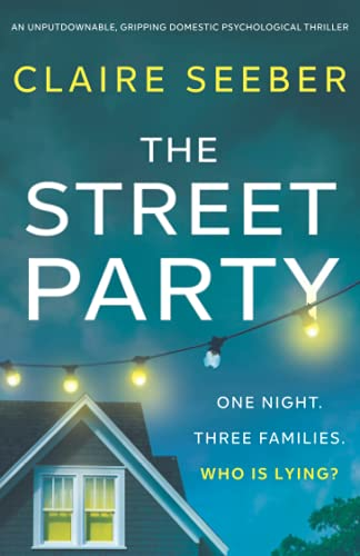 Compare Textbook Prices for The Street Party: An unputdownable, gripping domestic psychological thriller  ISBN 9781800196292 by Seeber, Claire