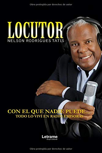 LOCUTOR NELSON RODRIGUES TATIS. Experiencia vividas en Radio Emisoras (Spanish Edition)