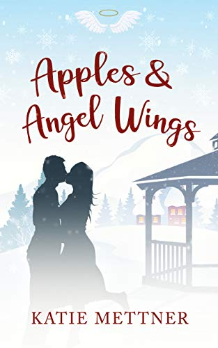 Apples and Angel Wings: A Small Town Diner Christmas Romance (Bells Pass Book 4) (English Edition)