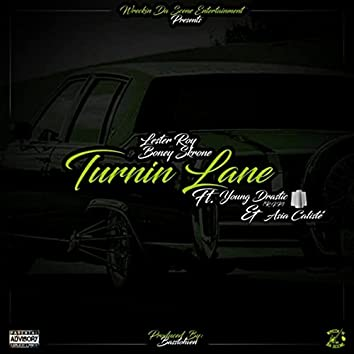 Turnin Lane (feat. Asia Caliste' & Young Drastic)