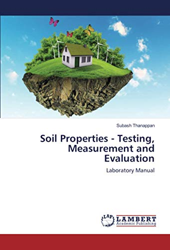 Compare Textbook Prices for Soil Properties - Testing, Measurement and Evaluation: Laboratory Manual  ISBN 9786202816083 by Thanappan, Subash
