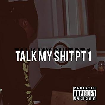 Talk My Shit, Pt. 1