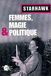 Femmes, magie et politique de Starhawk