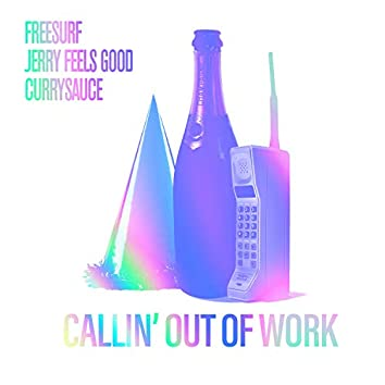 Callin' Out of Work