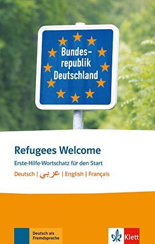 Refugees Welcome: Erste-Hilfe-Wortschatz für den Start. Buch + Online-Angebot