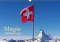 Magie Matterhorn (Wandkalender 2022 DIN A3 quer): Dem Berg der Berge in Europa kann sich keiner entziehen (Monatskalender, 14 Seiten )