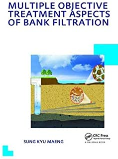 Multiple Objective Treatment Aspects of Bank Filtration: UNESCO-IHE PhD Thesis