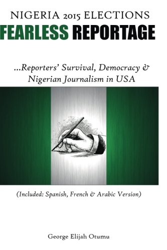 Fearless Reportage of Nigeria's 2015 Election: Nigerian Journalism in USA, Democracy & Electorates' Expectation