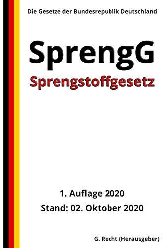 Sprengstoffgesetz - SprengG, 1. Auflage 2020