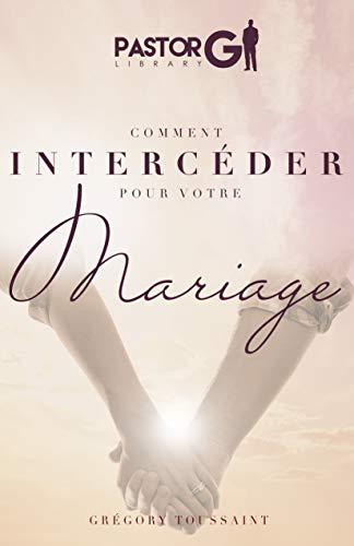 Comment Interceder pour Votre Mariage? (French Edition)