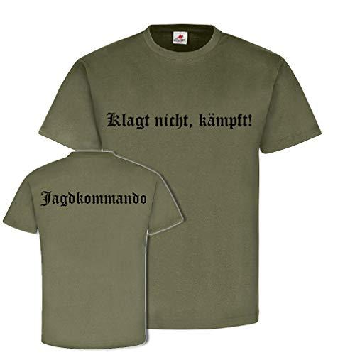 Klagt Nicht kämpft - JgKdo Jagdkommando Bundesheer Österreich Schlachtruf Altdeutsch T-Shirt...