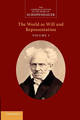 Schopenhauer: The World as Will and Representation (The Cambridge Edition of the Works of Schopenhauer)
