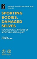 Sporting Bodies, Damaged Selves (Research in Sociology of Education) by Kevin Young(2004-12-03)