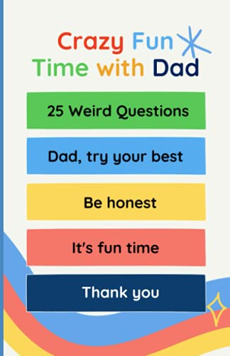 Funny Gag Gift Questions for Daddy: 25 Random Funny Questions for Dad to have Crazy Fun Time