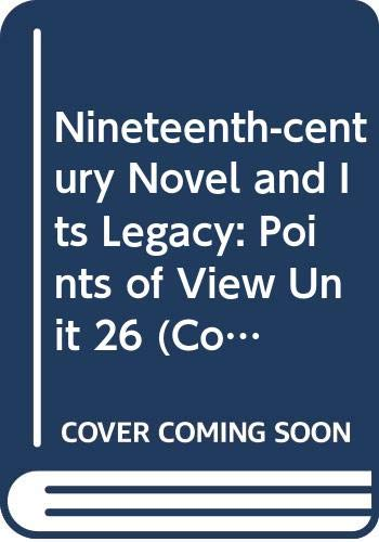Price comparison product image Nineteenth-century Novel and Its Legacy: Points of View Unit 26 (Course A312)