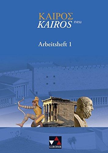 Kairós – neu / Kairós Arbeitsheft 1 – neu: Griechisches Unterrichtswerk / Zu den Lektionen 1-50 (Kairós – neu: Griechisches Unterrichtswerk)