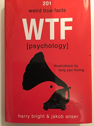 201 Weird True Facts WTF Psychology