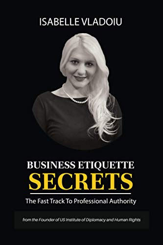 Compare Textbook Prices for Business Etiquette Secrets: The Fast Track To Professional Authority  ISBN 9798648427815 by Vladoiu, Isabelle