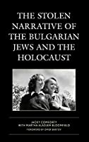 The Stolen Narrative of the Bulgarian Jews and the Holocaust (Lexington Studies in Jewish Literature)