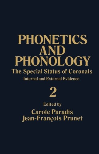 The Special Status of Coronals: Internal and External Evidence: Phonetics and Phonology, Vol. 2 download ebooks PDF Books