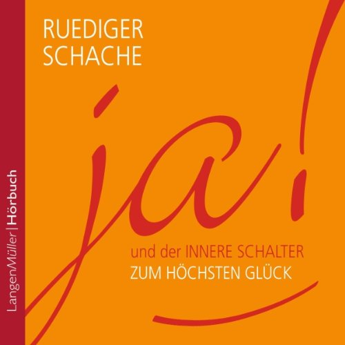 ja! und der innere Schalter zum höchsten Glück                   By:                                                                                                                                 Ruediger Schache                               Narrated by:                                                                                                                                 Ruediger Schache,                                                                                        Bernadette Schnabl,                                                                                        Johannes Steck                      Length: 4 hrs and 26 mins     Not rated yet     Overall 0.0