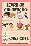 LIVRO DE COLORAÇÃO Cães Cute: Livro para colorir