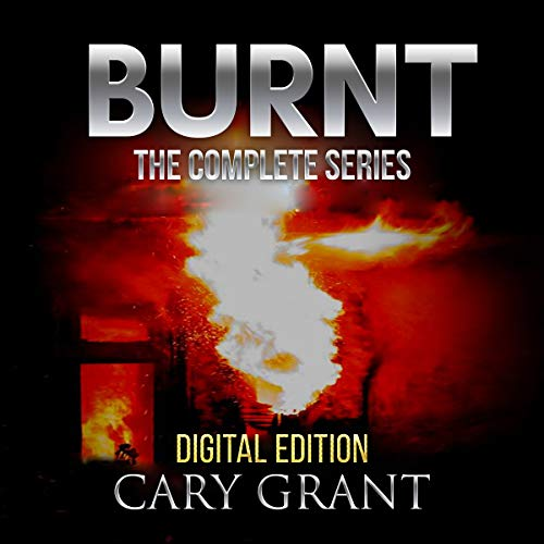 Burnt: The Complete Series audiobook cover art