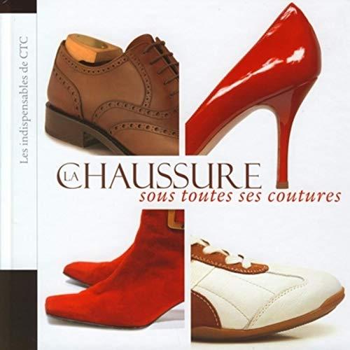 La Chaussure sous toutes ses coutures: Les indispensables de CTC