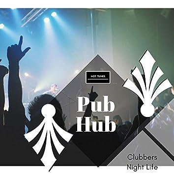 Pub Hub - Clubbers Night Life