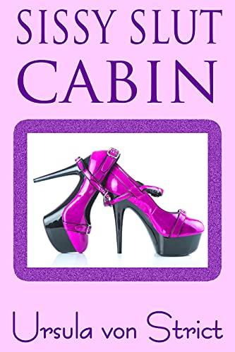 Sissy Slut Cabin (English Edition)