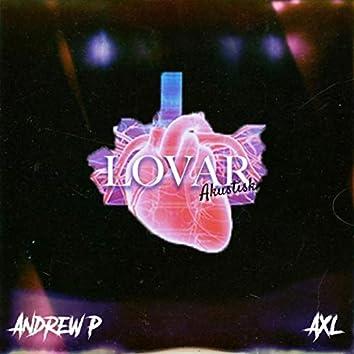 Lovar, Akustisk (feat. Axl)