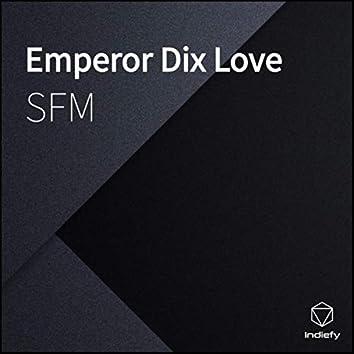 Emperor Dix Love