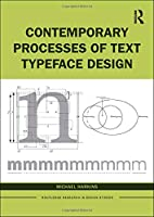 Contemporary Processes of Text Typeface Design (Routledge Research in Design Studies)