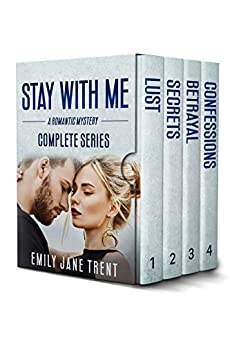Stay With Me: A Romantic Mystery: Complete Series by [Emily Jane Trent]