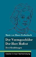 Der Vorzugsschueler / Der Herr Hofrat: Zwei Erzaehlungen (Band 165, Klassiker in neuer Rechtschreibung)