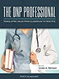 The DNP Professional: Translating Value from Classroom to Practice (English Edition)