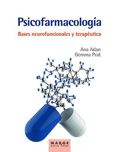 Psicofarmacología. Bases Neurofuncionales y Terapéutica: 0 (Marge Medica Books)