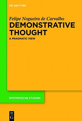 Demonstrative Thought: A Pragmatic View (Epistemische Studien / Epistemic Studies Book 34) (English Edition)