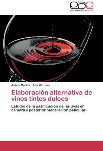Elaboración alternativa de vinos tintos dulces: Estudio de la pasificación de las uvas en cámara y posterior maceración pelicular