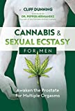 Cannabis and Sexual Ecstasy for Men: Awaken the Prostate for Multiple Orgasms