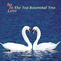 So In Love by Ted Rosenthal (2010-06-23)