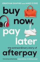 Buy Now, Pay Later: The extraordinary story of Afterpay