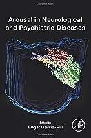 Arousal in Neurological and Psychiatric Diseases