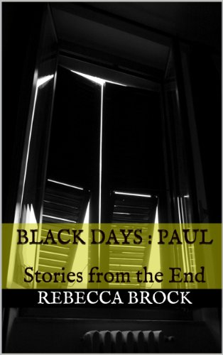 Black Days : Paul: Stories from the End (Black Days : Stories from the End Book 2) (English Edition)