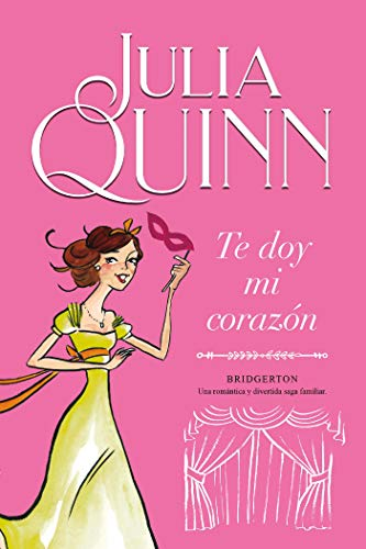 Te doy mi corazón (Bridgerton 3) (Spanish Edition)