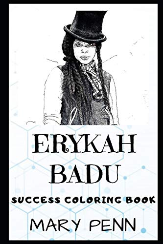 Erykah Badu Success Coloring Book: An American Singer-Songwriter, Record Producer and Actress. (Erykah Badu Success Coloring Books)