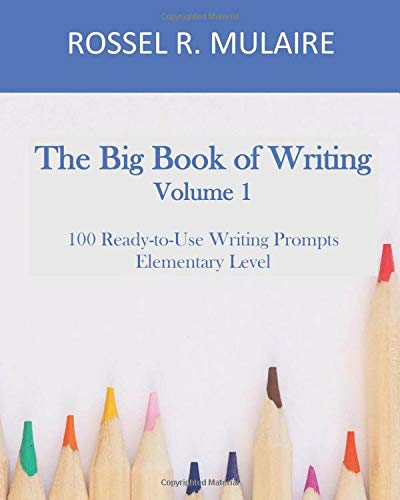 The Big Book of Writing: 100 Ready-to-Use Writing Prompts: Volume 1