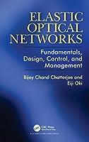 Elastic Optical Networks: Fundamentals, Design, Control, and Management